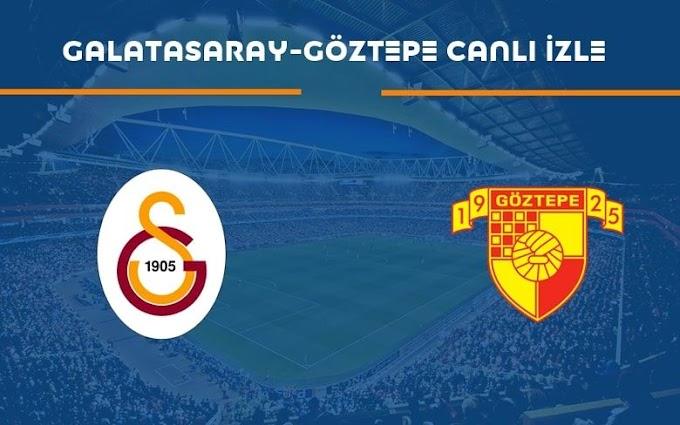 CANLI  İZLE - Galatasaray Göztepe Maçı izle, Gs Göztepe Canlı izle, Galatasaray Göztepe maç link