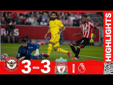 Watch Highlight: Brentford Vs Liverpool (3:3)