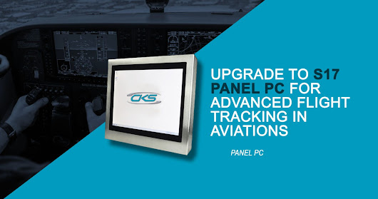 Upgrade to S17 Panel PC for Advanced Flight Tracking in Aviation
