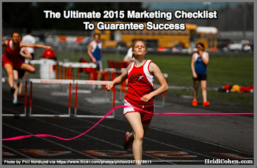 The Ultimate 2015 Marketing Checklist To Guarantee Success - Heidi Cohen