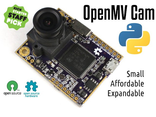 OpenMV Cam: Embedded Machine Vision by Bot Thoughts LLC — Kickstarter