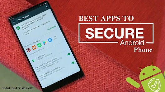 Best Apps to Secure Android Phone - Solution Exist