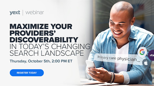 Webinar: Maximize Your Providers' Discoverability in Today's Changing Search Landscape - Yext