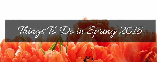 Fun Things To Do for Spring 2018 in the Bangor Area
