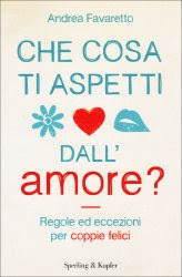 Che cosa ti Aspetti dall'Amore? - Libro