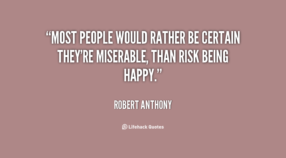 Quotes About Miserable People 105 Quotes