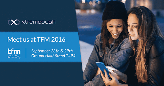 Xtremepush is going to TFM 2016! Visit us at Ground Hall/Stand T494