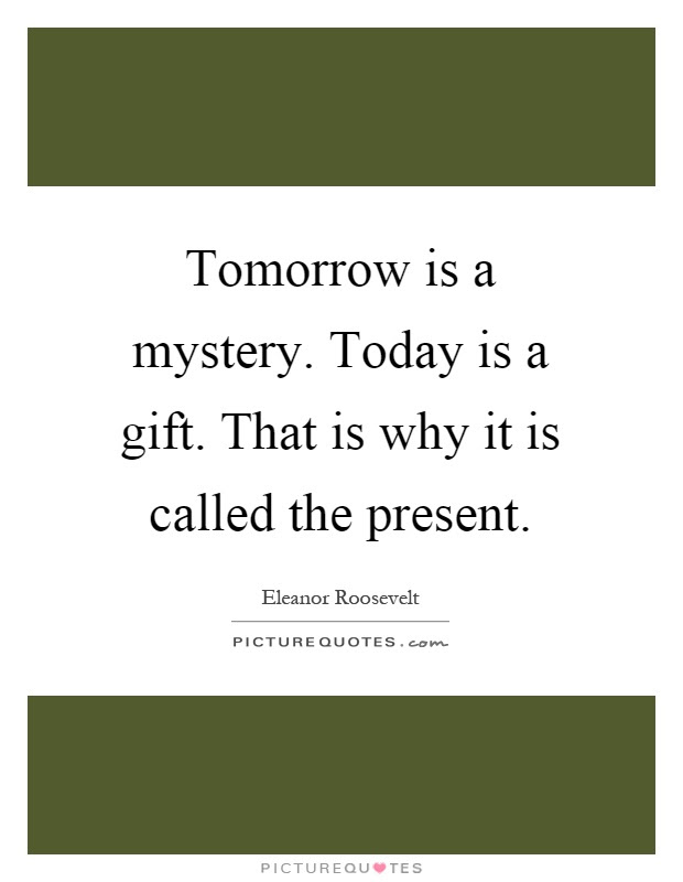 Today Is A Gift From That Why It Called The Present Gift Ideas