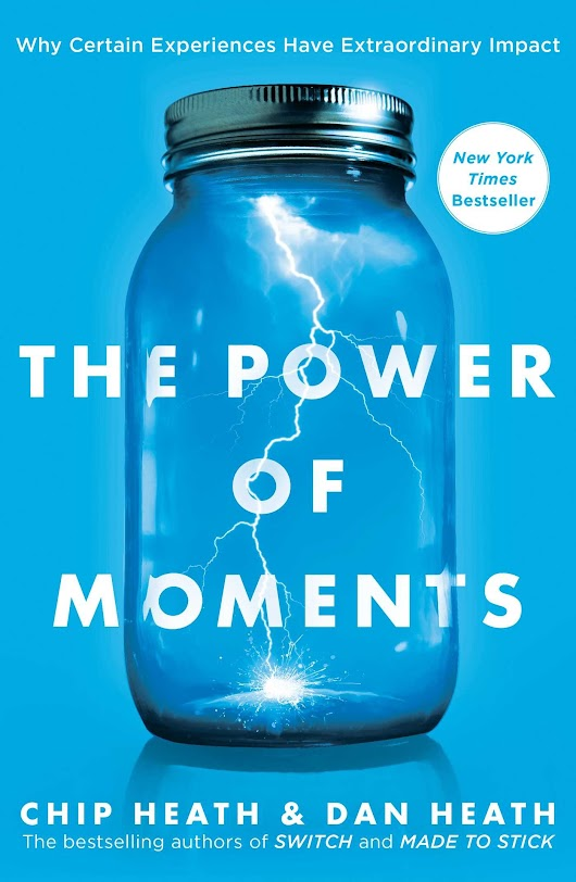 Book Review: The Power of Moments by Chip Heath & Dan Heath