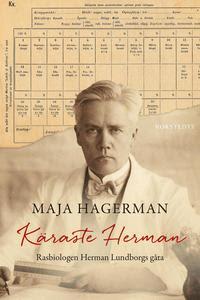 Käraste Herman : rasbiologen Herman Lundborgs gåta (inbunden)