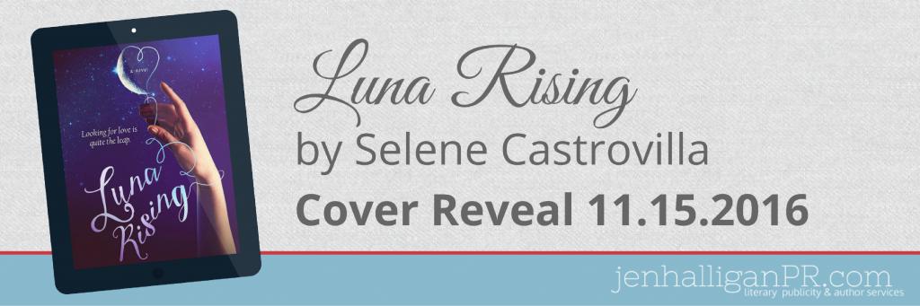 Luna Rising by Selene Castrovilla | Cover Reveal | JenHalliganPR.com