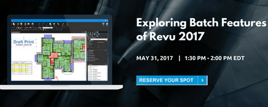 Attend our webinar exploring the Batch Features of Bluebeam Revu 2017: May 31, 2017