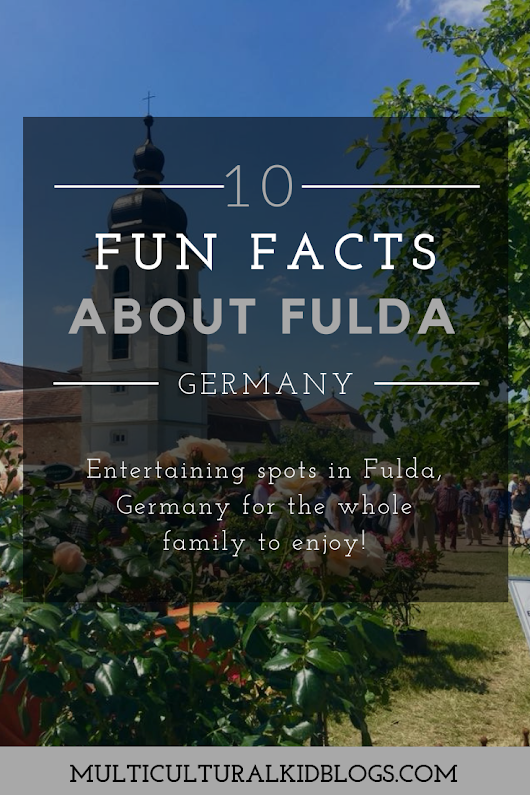 10 Fun Facts About Fulda, Germany - Multicultural Kid Blogs