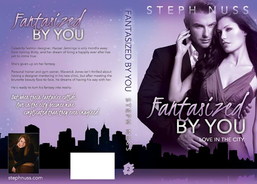 Steph Nuss ~ Fantasized by You ~ Book #2 in the Love in the City Series