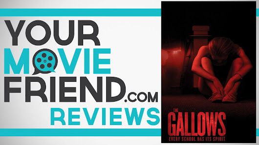 Your Movie Friend|The Gallows (Movie Review)