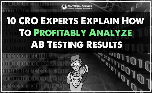 AB Test Analysis: 10 CRO Experts Explain Post-Test Analysis