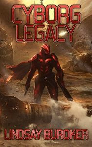 Cyborg Legacy by Lindsay Buroker