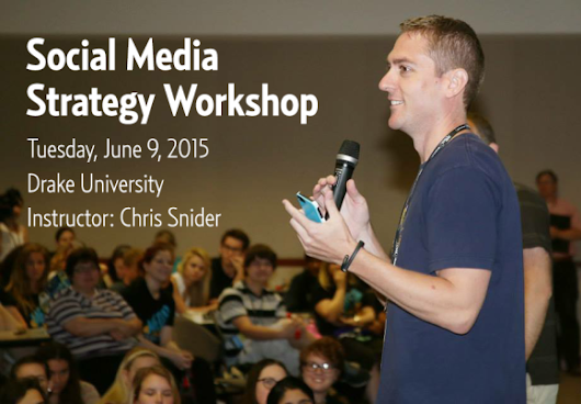 Des Moines Social Media Workshop - June 9, 2015