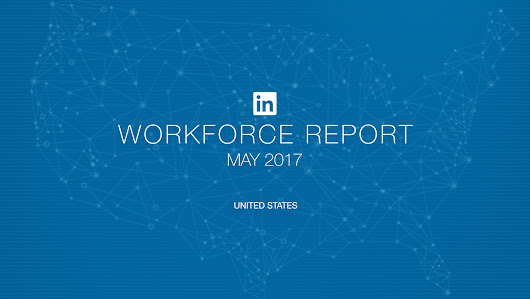 Recruiting Trends Show April Was The Strongest Month For Hiring Since June 2015: LinkedIn Workforce Report May 2017