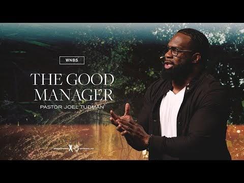 The Good Manager - Pastor Joel Tudman