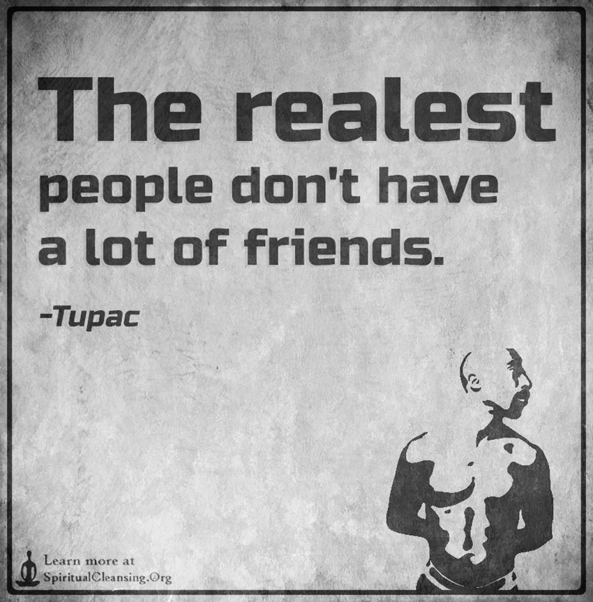 The Realest People Dont Have A Lot Of Friends Spiritualcleansing