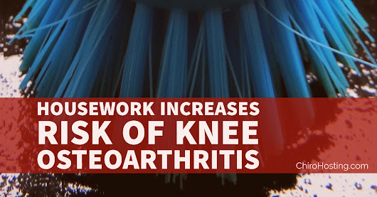 Housework Increases Risk of Knee Osteoarthritis Aloha, Beaverton, SE Portland OR Chiropractor - Accident & Wellness Chiropractic