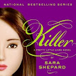 review: Killer (pretty Little Liars # 6) by Sara Shepard