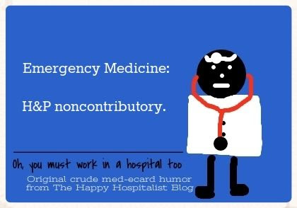 Emergency Medicine:  H and P noncontributory doctor ecard humor photo.