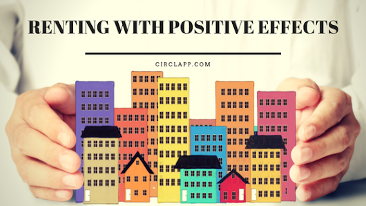 RENTING WITH POSITIVE EFFECTS