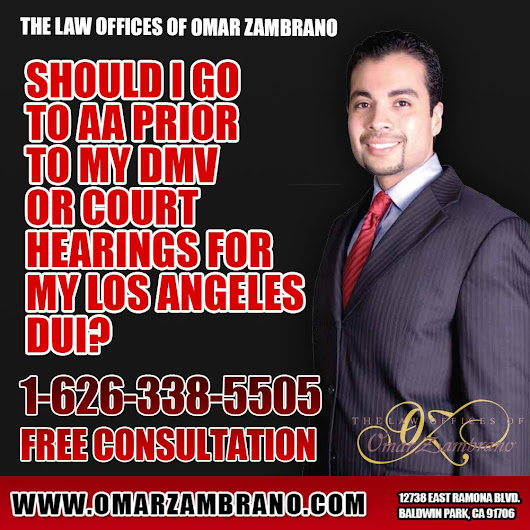 The Law Offices of Omar Zambrano - Call for a Free Consultation — Should I go to AA prior to my DMV or court...