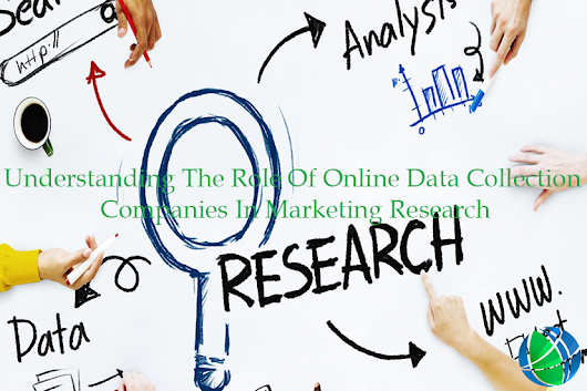 UNDERSTANDING THE ROLE OF ONLINE DATA COLLECTION COMPANIES IN MARKET RESEARCH