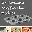 24 Awesome Muffin Tin Recipes -