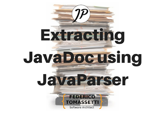 Extracting JavaDoc documentation from source files using JavaParser - Federico Tomassetti - Consultant Software Architect