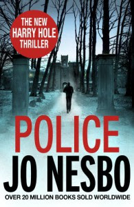 Police: A Harry Hole thriller (Oslo Sequence 8) (Harry Hole 8) - Jo Nesbo