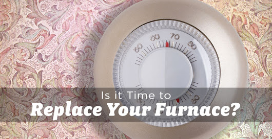 Should you Replace your Ageing Furnace? - The Edmonton Real Estate Blog