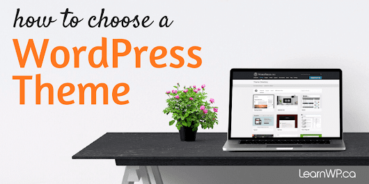 How to Choose a WordPress Theme | 5 tips from LearnWP