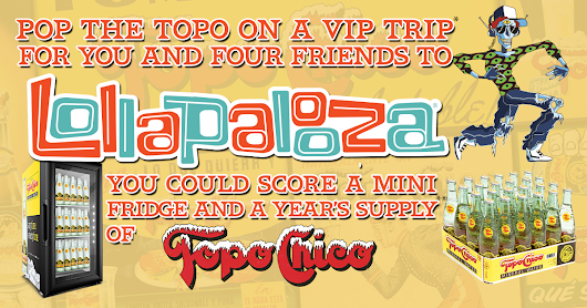 POP THE TOPO on a VIP trip to LOLLAPALOOZA.