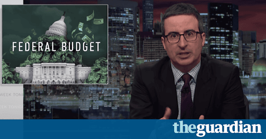 John Oliver on Trump's budget cuts: 'impatient, vain and horny for malice' | Television & radio | The Guardian