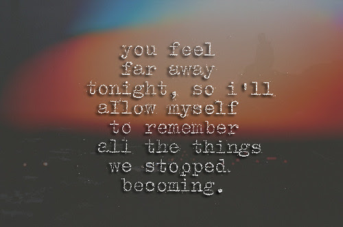 Quotes About Feeling Far Away 24 Quotes