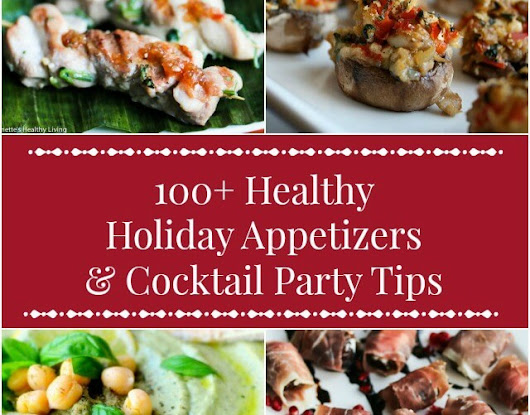 100+ Healthy Holiday Appetizer Recipes + Cocktail Party Menu Planning Tips - Jeanette's Healthy Living
