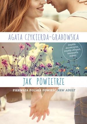 """""""Jak Powietrze""""  Agata-Czykierda-Grabowska"""