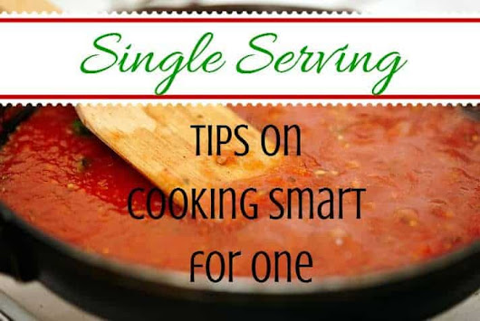 Single Serving: Tips on Cooking Smart for One | ApartmentGuide.com