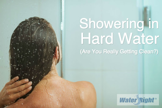 Showering in Hard Water – Are You Really Getting Clean? | Water-Right