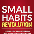 Small Habits Revolution: 10 Steps To Transforming Your Life Through The Power Of Mini Habits! - Kindle edition by Damon Zahariades. Health, Fitness & Dieting Kindle eBooks @ Amazon.com.