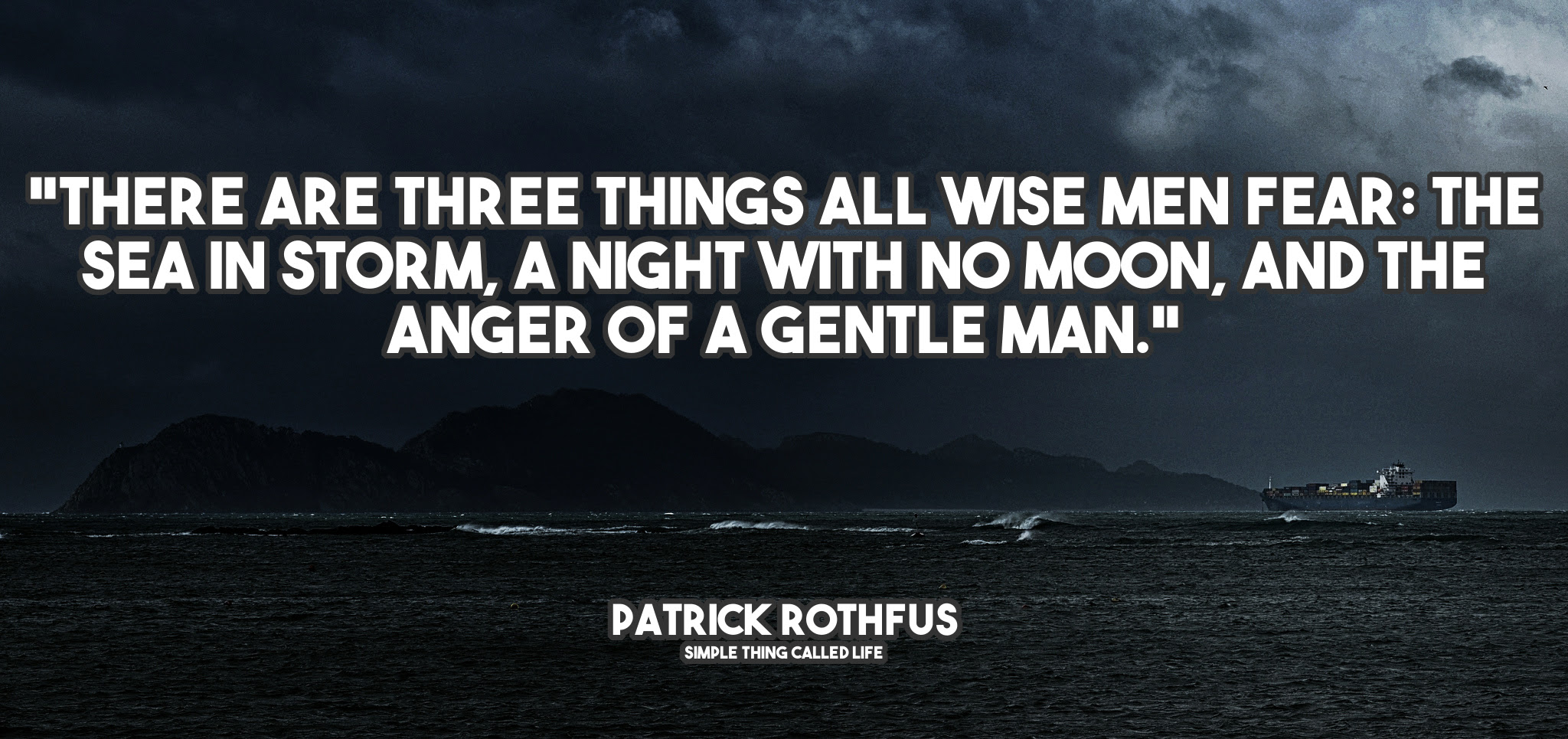 There Are Three Things All Wise Men Fear Patrick Rothfus