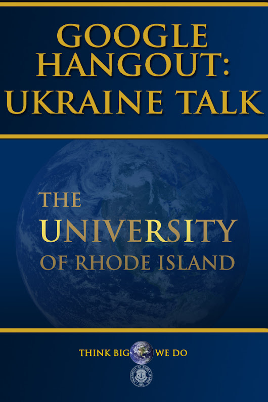 Google Hangout: Ukraine Talk by University of Rhode Island