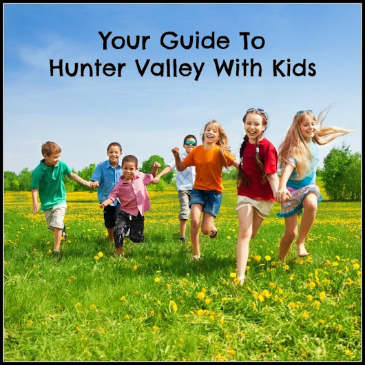 Hunter Valley With Kids - All Mum Said