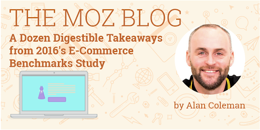 A Dozen Digestible Takeaways from 2016's E-Commerce Benchmarks Study