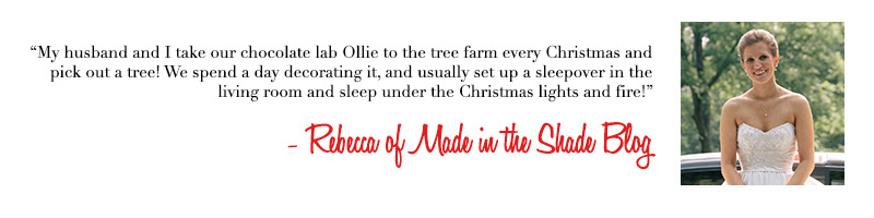 Rebecca of Made in the Shade Blog - Holiday Traditions