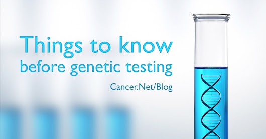 Pros and Cons of Genetic Testing and Cancer